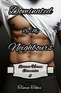 Dominated By My Neighbours (Reverse Harem Chronicles, Book 8) By Timea Tokes
