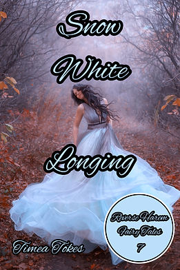 Snow White Longing (Reverse Harem Fairy Tales, Book 7) By Timea Tokes