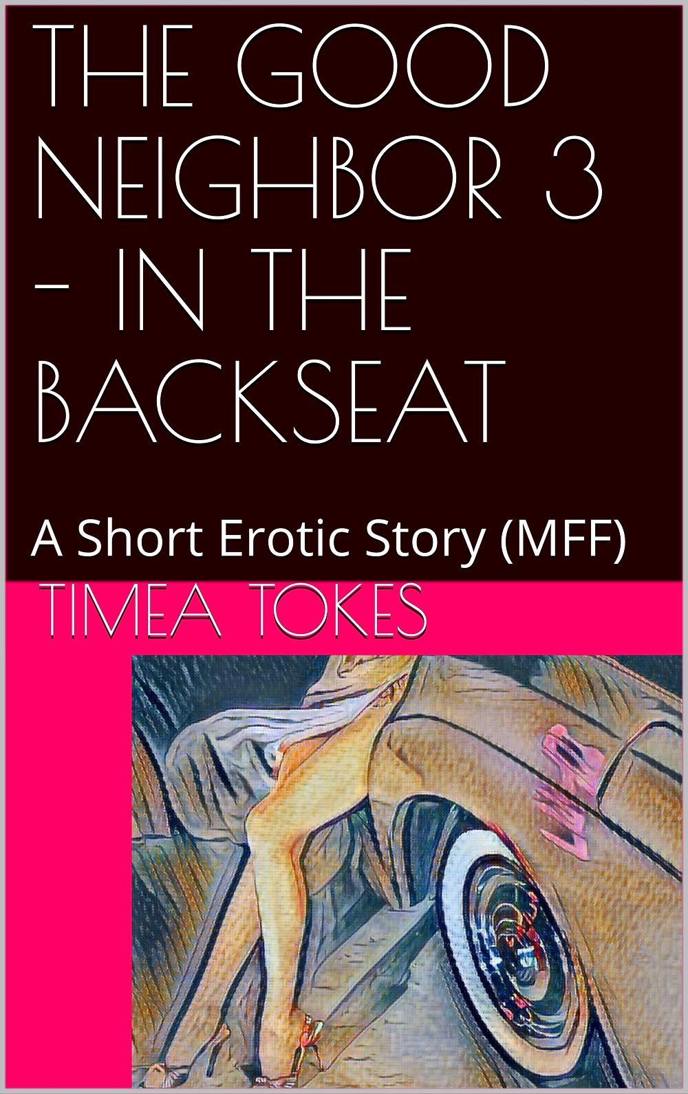The Good Neighbor 3 - In the Backseat by Timea Tokes
