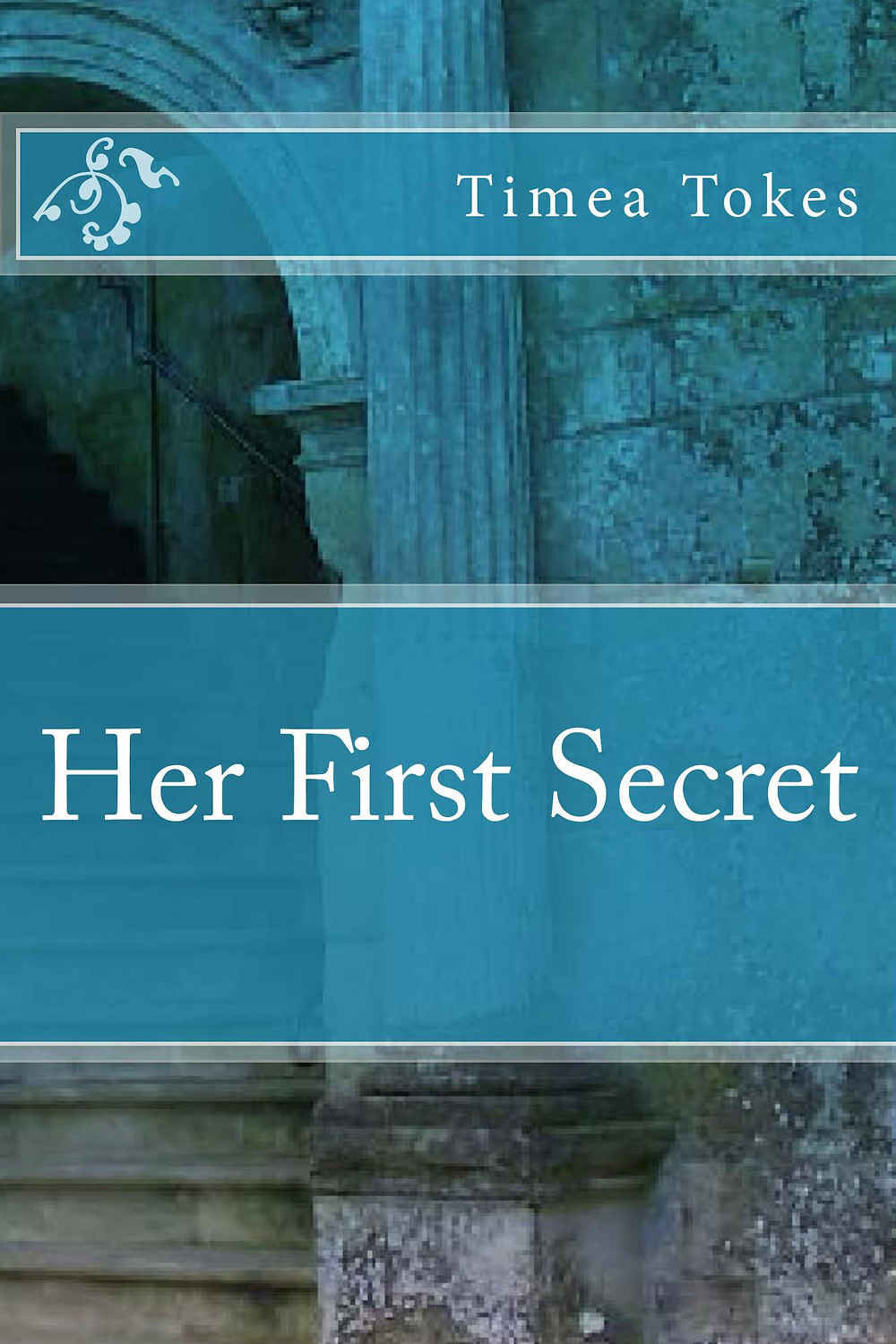 Her First Secret by Timea Tokes