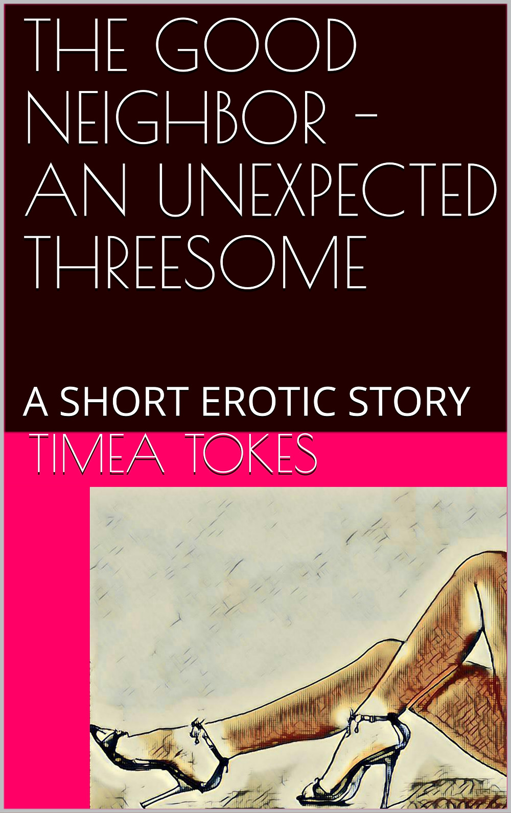The Good Neighbor - An Unexpected Threesome by Timea Tokes