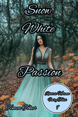Snow White Passion (Reverse Harem Fairy Tales, Book 9) By Timea Tokes