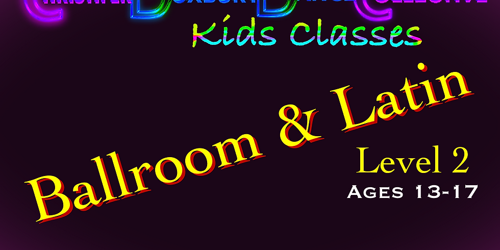 Youth Ballroom & Latin Lvl Two (Ages 13-17)