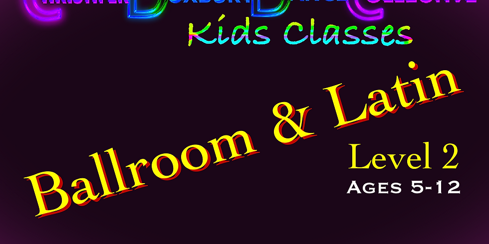Youth Ballroom & Latin Lvl Two (Ages 5-12)