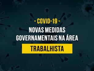 MEDIDAS IMPLEMENTADAS NA ÁREA TRABALHISTA EM RAZÃO DA PANDEMIA – COVID-19