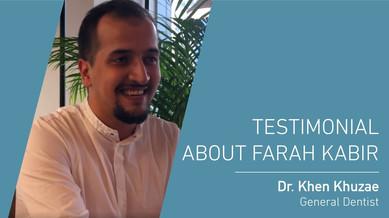 Dr. Khen Khuzae testimonial about Farah Kabir