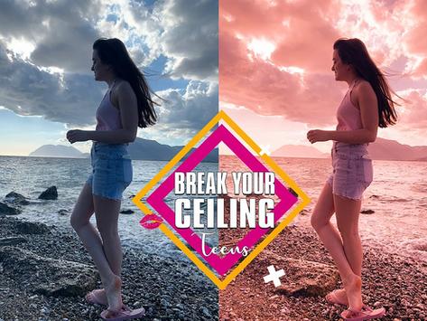 Break your Ceiling teens - Αγαπητό ακροατήριο!
