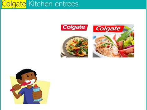 Colgate & Kitchen Entrees??