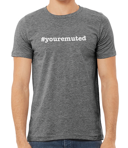 #youremuted t-shirt