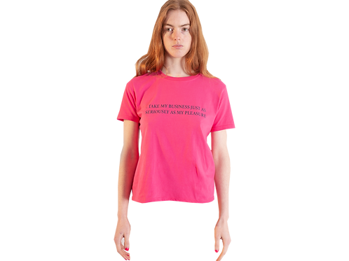 'I TAKE MY BUSINESS JUST AS SERIOUSLY AS MY PLEASURE' T-SHIRT