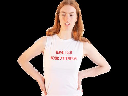 'HAVE I GOT YOUR ATTENTION' VEST