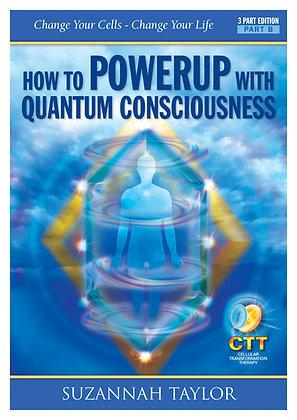 HOW TO POWERUP WITH QUANTUM CONSCIOUSNESS