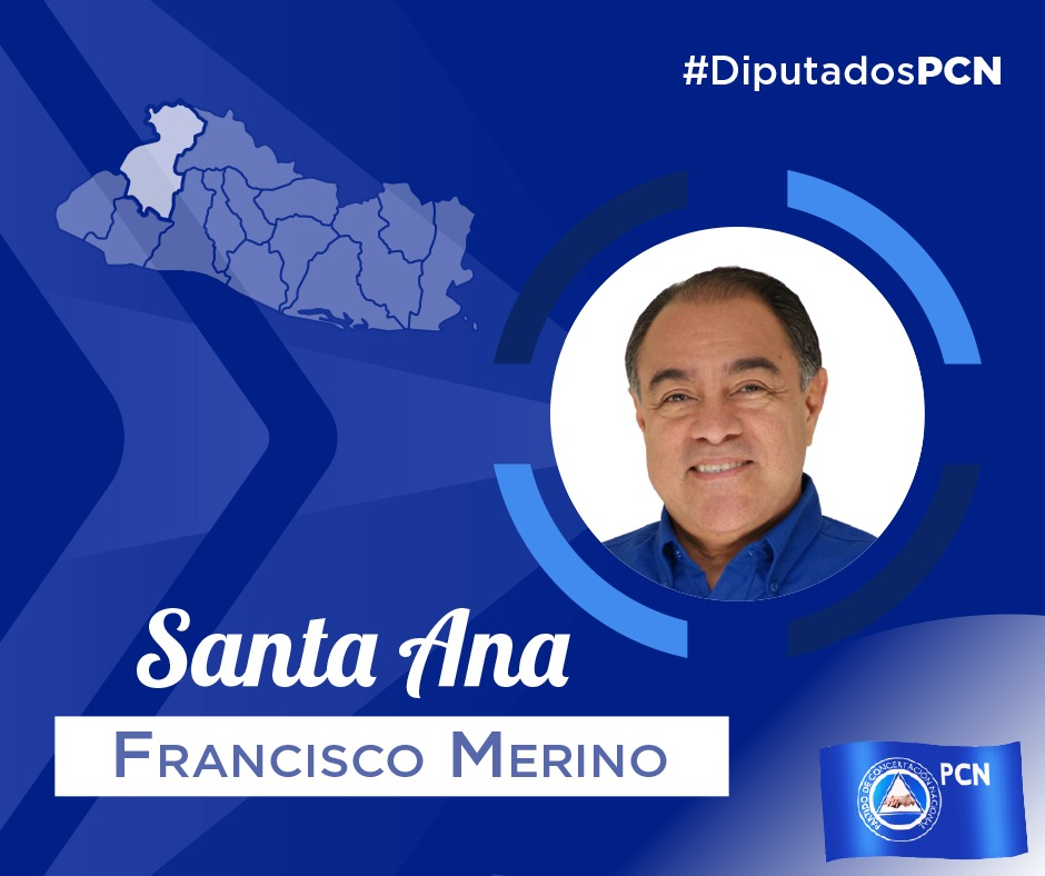 DIPUTADO ELECTO DE SANTA ANA FRANCISCO MERINO