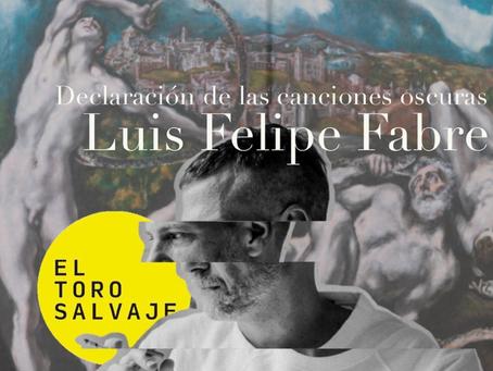 Declaración de las canciones oscuras, de Luis Felipe Fabre