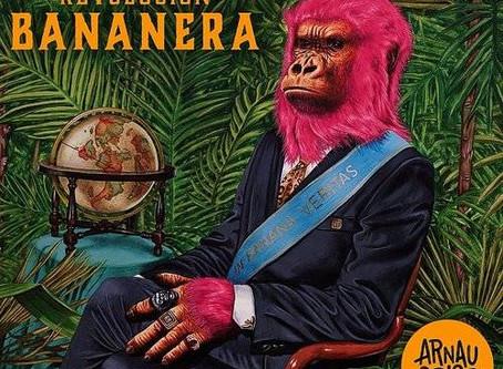¡Qué viva la Revolución Bananera! Arnau Griso