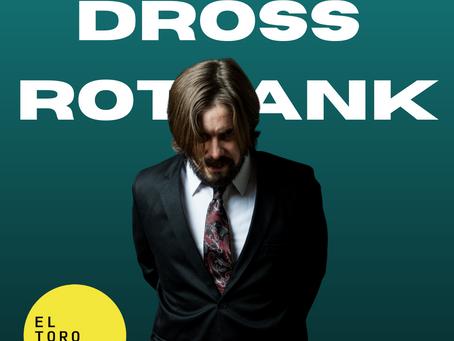 La importancia de Dross Rotzank hoy
