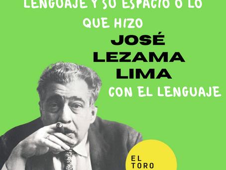 El espacio del lenguaje o el lenguaje y su espacio o lo que hizo José Lezama Lima con el lenguaje
