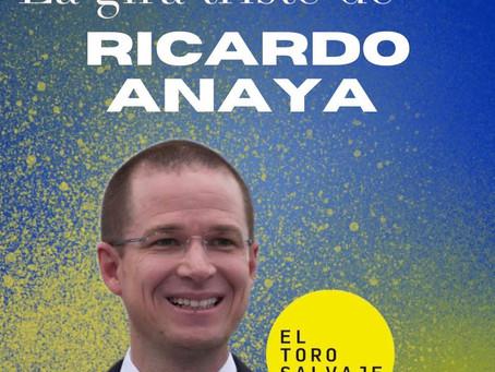 La gira triste de Ricardo Anaya