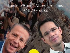 Política errática: Anaya, AMLO, Adame