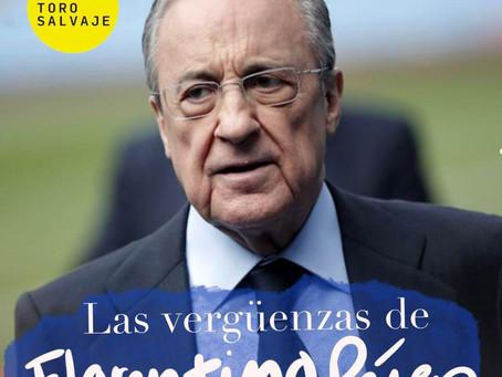Las vergüenzas de Florentino Pérez: ¿Víctima o estratega?