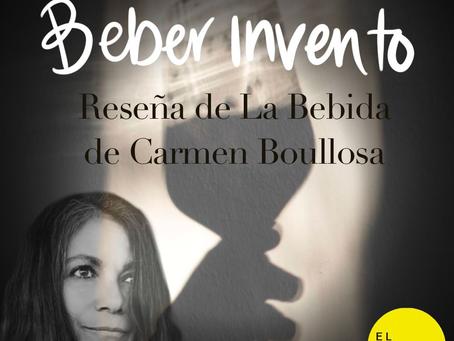 Beber invento. Reseña de 'La bebida', de Carmen Boullosa.