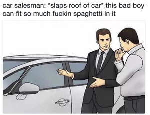 This car can fit so much spaghetti, photo courtesy of Know Your Meme