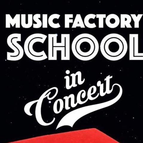 MUSIC FACTORY SCHOOL IN CONCERT