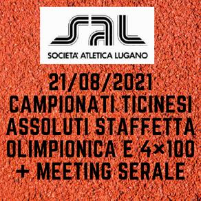 MEETING SERALE + CAMPIONATI TICINESI 4X100 E OLIMPIONICA 21/08/21