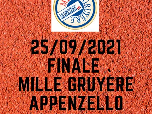 FINALE MILLE GRUYÈRE APENZELLO 25/09/21