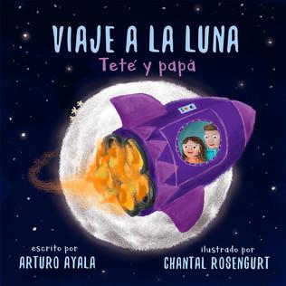 """Book cover for the children book """"Viaje a la luna. Teté y Papá"""". Published by Little Teté. 2021"""