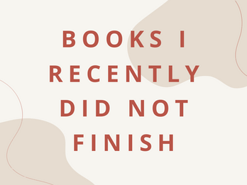 Books I Recently Did Not Finish