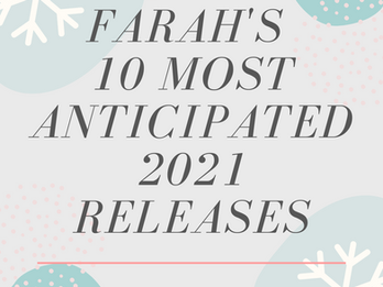 Farah's 10 Most Anticipated 2021 Releases