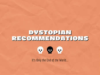 It's Only the End of the World: Dystopian Recommendations