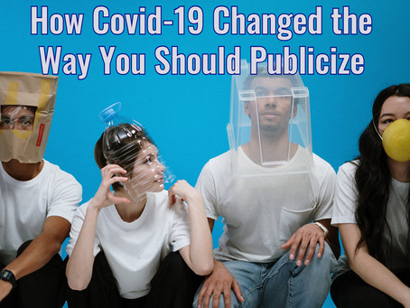 How Covid-19 Changed the Way You Should Publicize