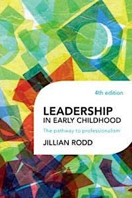 Leadership in Early Childhood : The Pathway to Professionalism