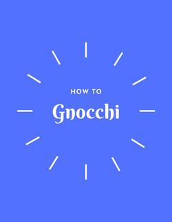 How to Gnocchi