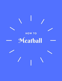 How to Meatball