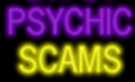 Watch out for Psychic scams.