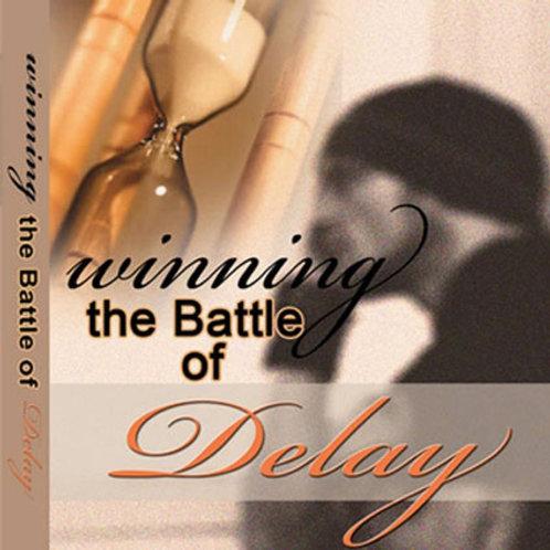 Winning the Battle of Delay