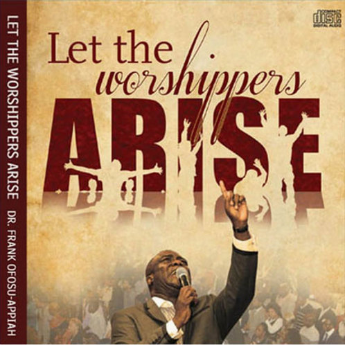 Let the Worshippers Arise