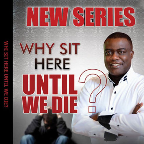 Why Sit Here Until We Die