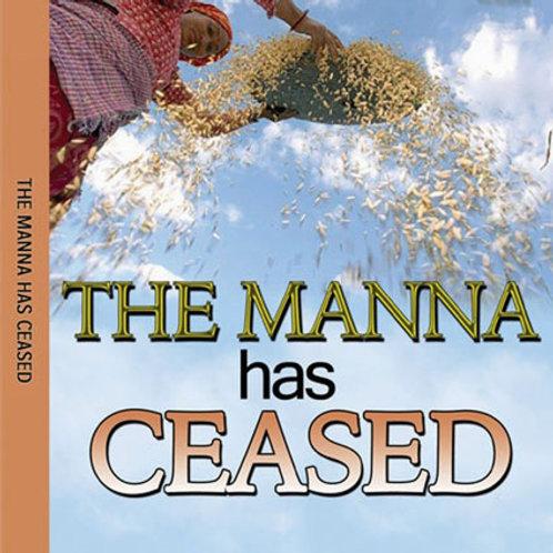 The Manna has Ceased