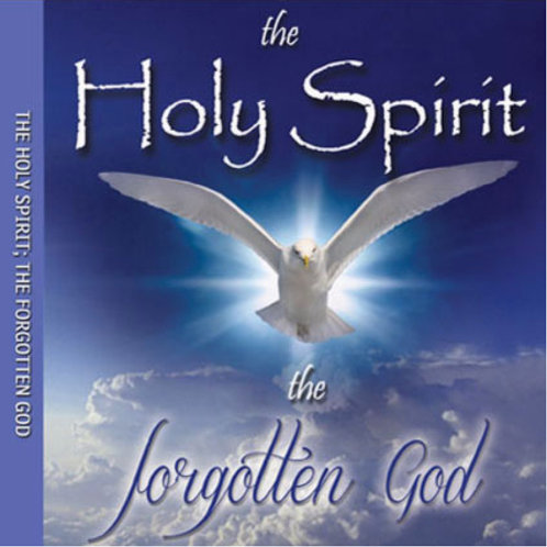 The Holy Spirit; The Forgotten God