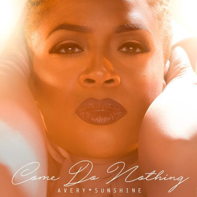 Avery Sunshine Releases 'Come Do Nothing' Lyric Video