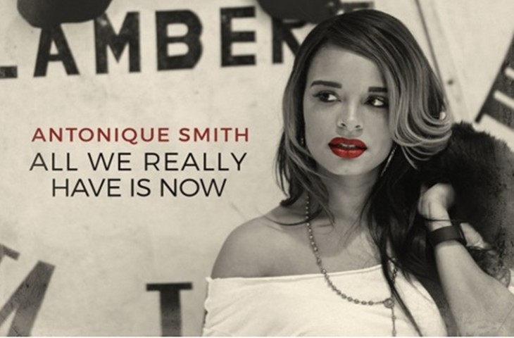 Antonique Smith's ''All We Really Have Is Now'' Music Video Is Here