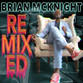 "Brian Mcknight Releases His First-ever Dance/Club Remix EP ""Brian McKnight Remixed"""