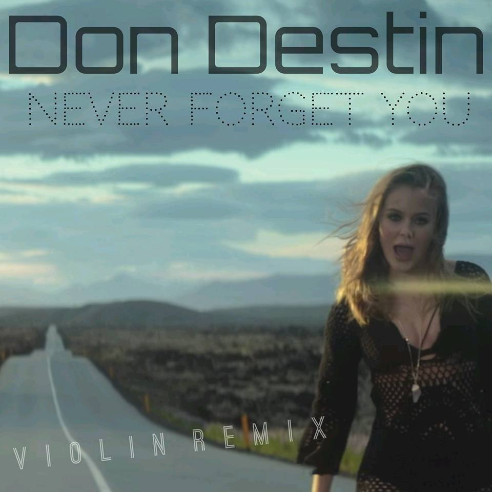 #ArtistSpotlight: Don Destin Daws Releases The Remix Version Of His Violin 'Never Forget U' Single
