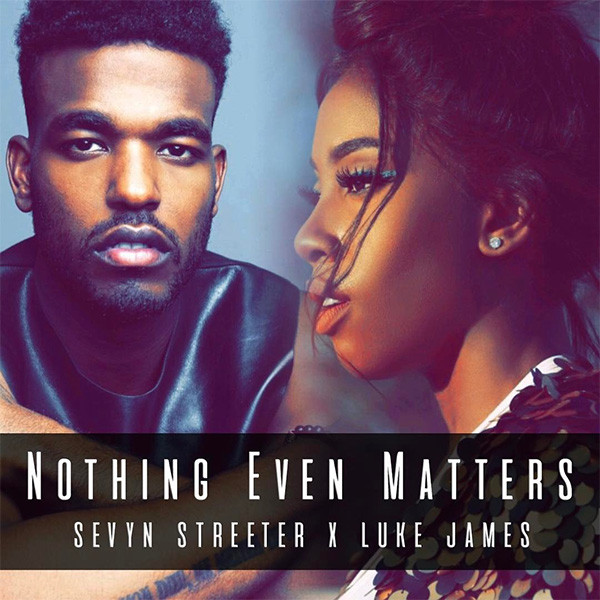 Sevyn Streeter Teams Up With Luke James For 'Nothing Even Matters'