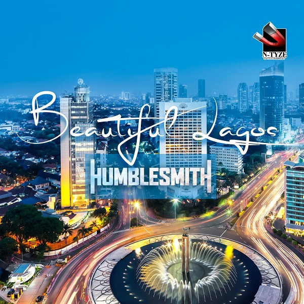 Listen To Humblesmith's 'Beautiful Lagos'