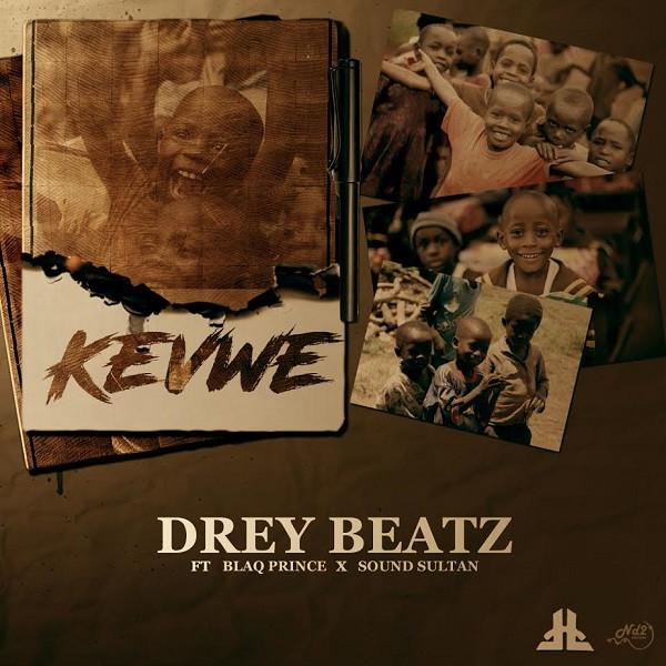 Listen To Drey Beatz's Kevwe ft. Sound Sultan & Blaq Prince